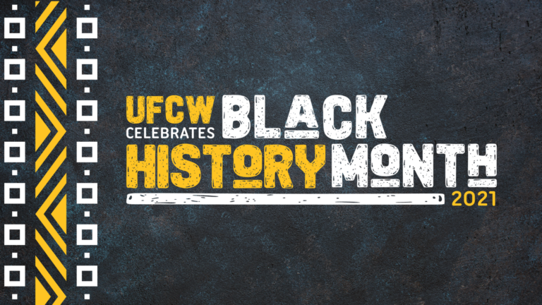 Graphic for UFCW Celebrates Black History Month 2021